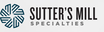 Sutter's Mill Specialities About